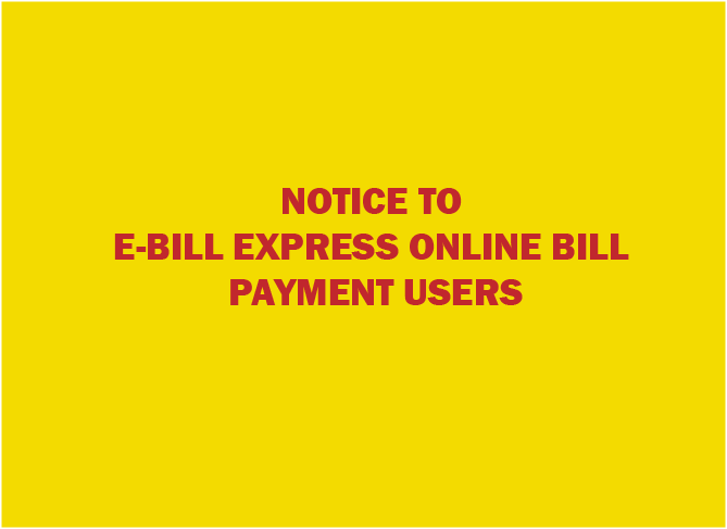 Notice to E-Bill Express Online Bill Payment Users